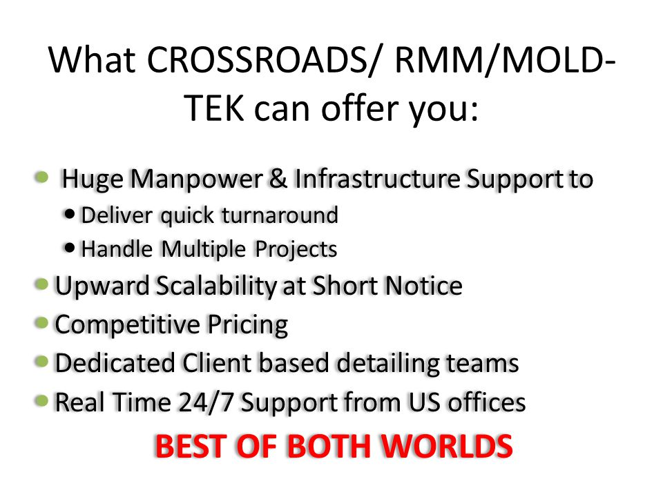What CROSSROADS/ RMM/MOLD-TEK can offer you: