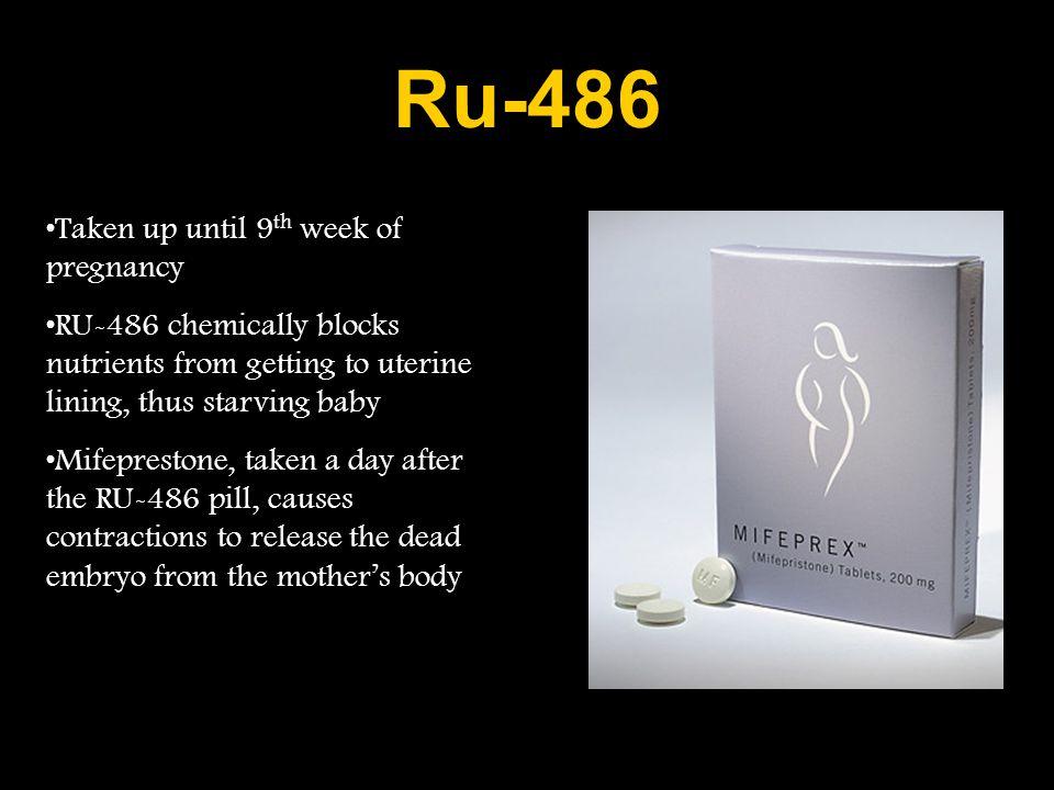 Ru-486 Taken up until 9th week of pregnancy