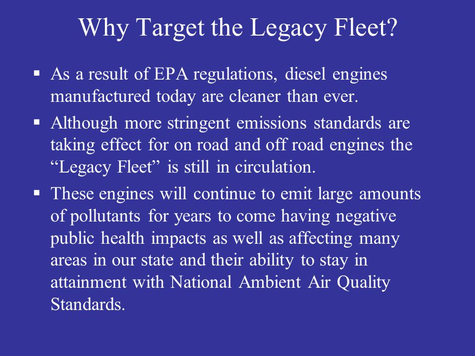 Why Target the Legacy Fleet