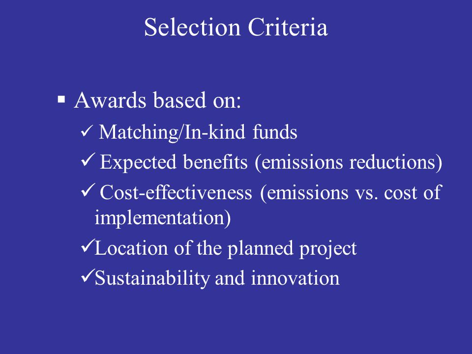 Selection Criteria Awards based on:
