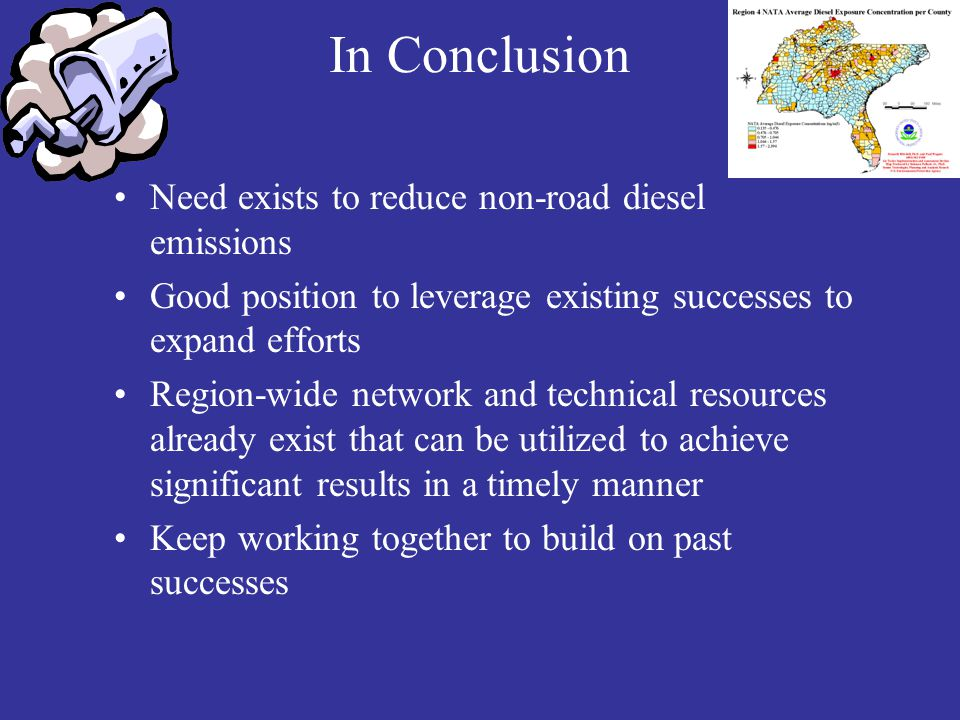 In Conclusion Need exists to reduce non-road diesel emissions