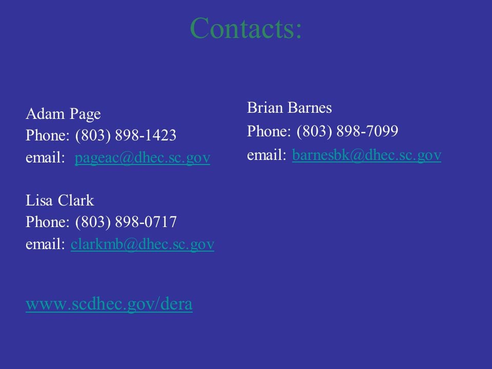Contacts: www.scdhec.gov/dera Brian Barnes Adam Page