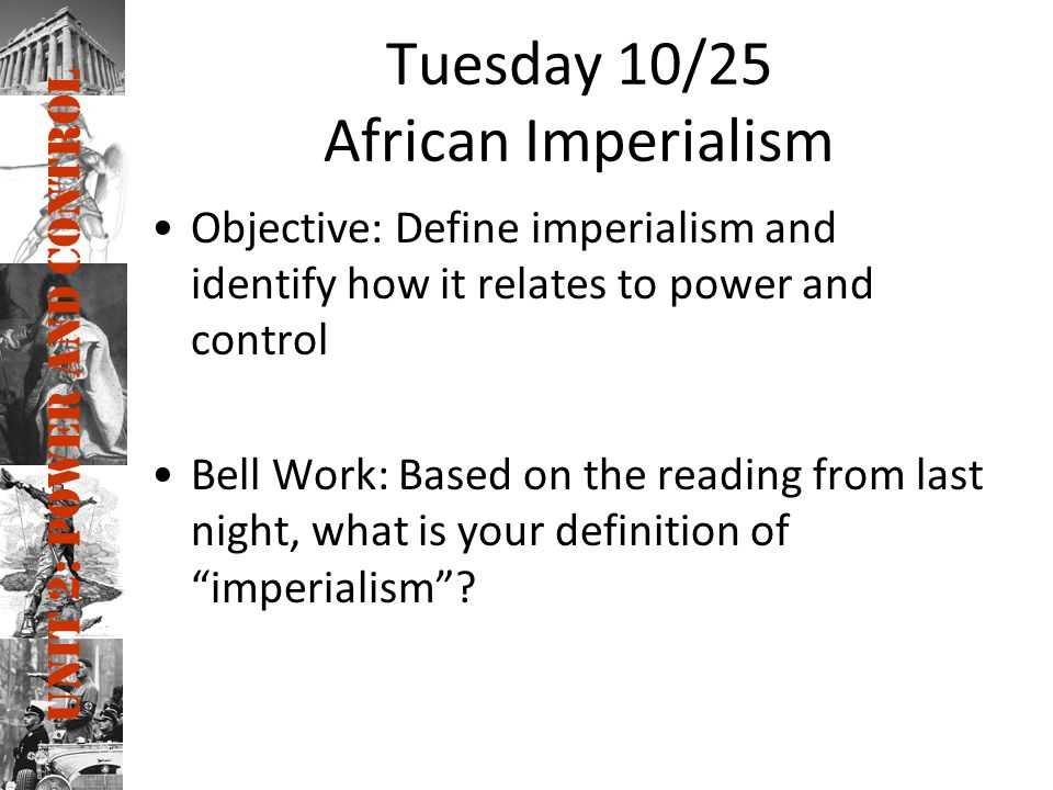 Tuesday 10/25 African Imperialism
