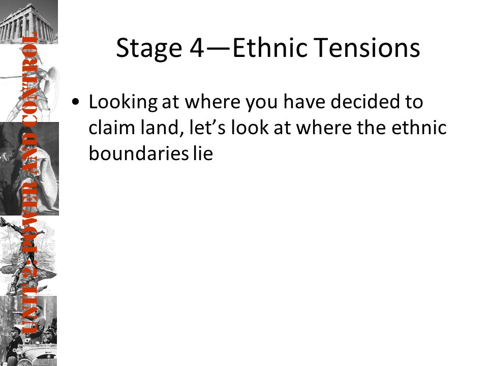 Stage 4—Ethnic Tensions