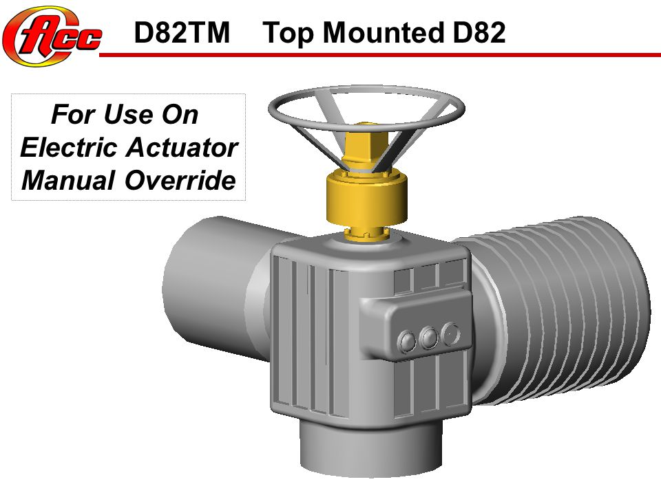 D82TM Top Mounted D82 For Use On Electric Actuator Manual Override