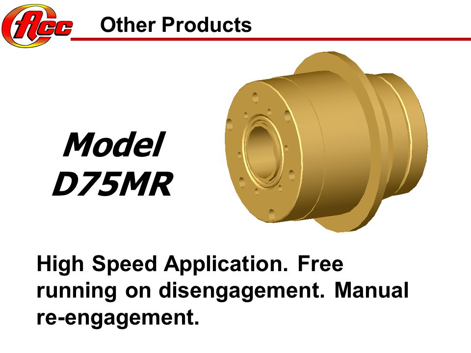 Other Products Model D75MR. High Speed Application.