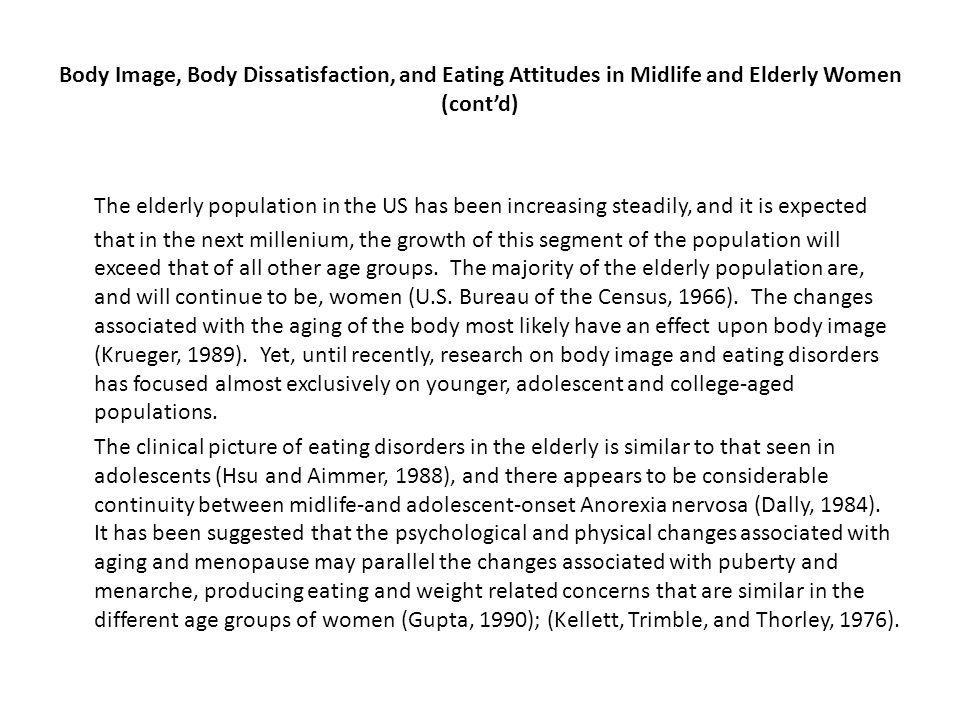 Body Image, Body Dissatisfaction, and Eating Attitudes in Midlife and Elderly Women (cont'd)