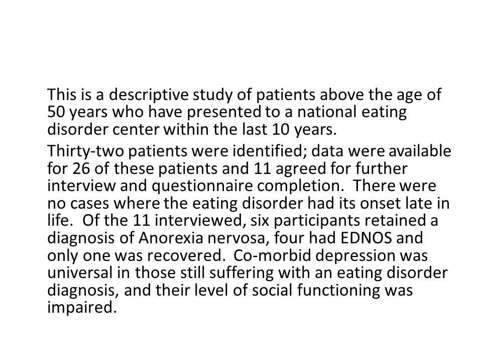 This is a descriptive study of patients above the age of 50 years who have presented to a national eating disorder center within the last 10 years.