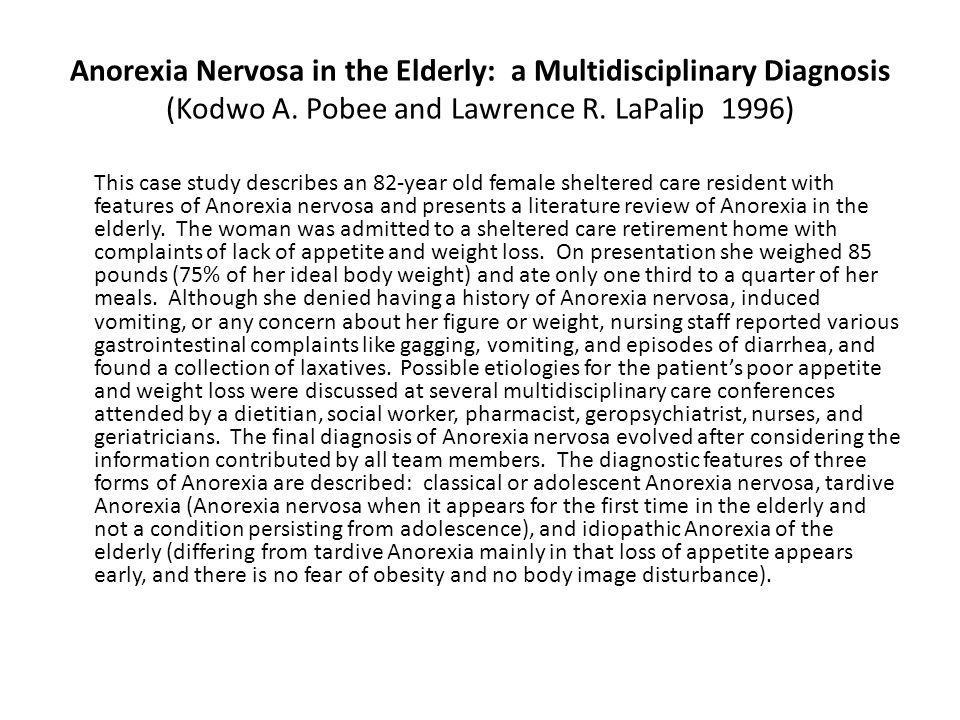 Anorexia Nervosa in the Elderly: a Multidisciplinary Diagnosis (Kodwo A. Pobee and Lawrence R. LaPalip 1996)