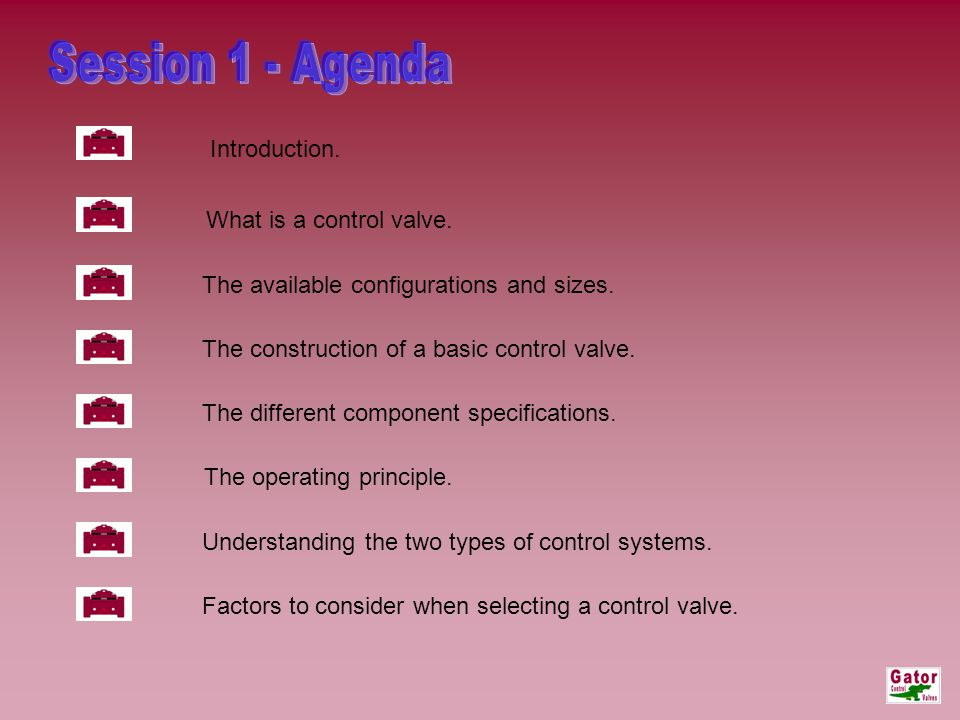 Session 1 - Agenda Introduction. What is a control valve.