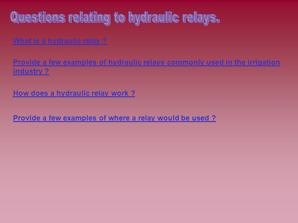 What is a hydraulic relay How does a hydraulic relay work