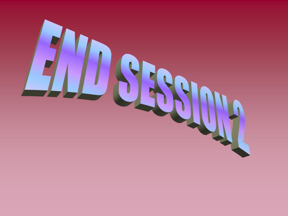 END SESSION 2