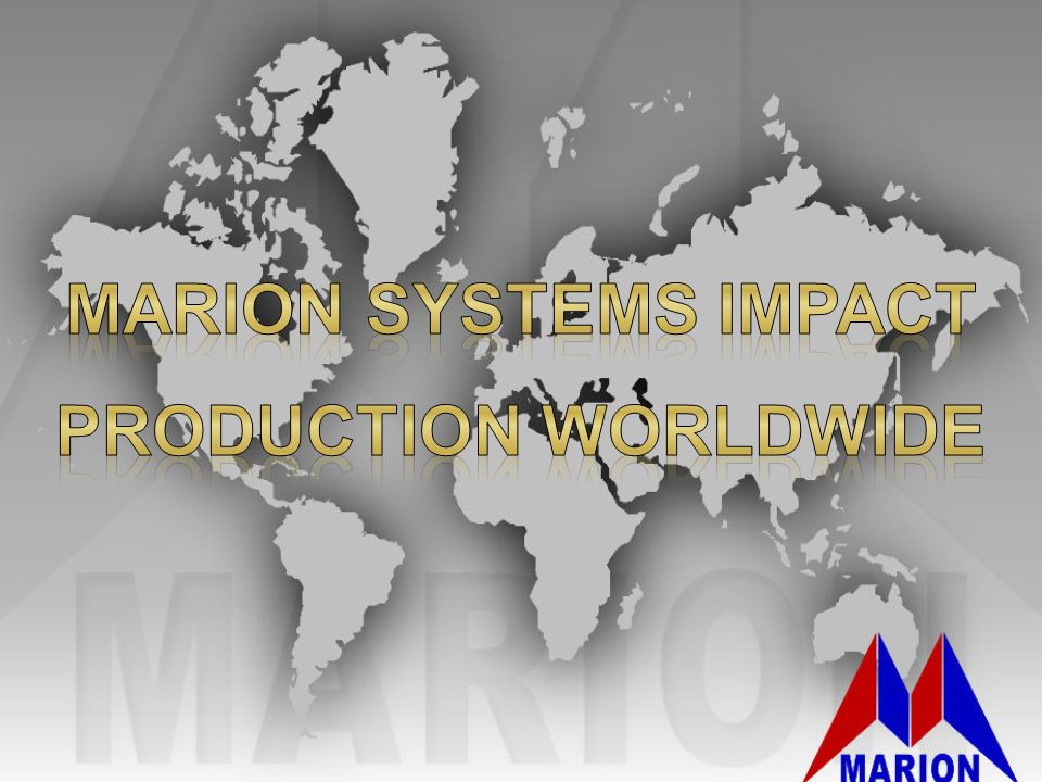 Marion Systems Impact Production worldwide