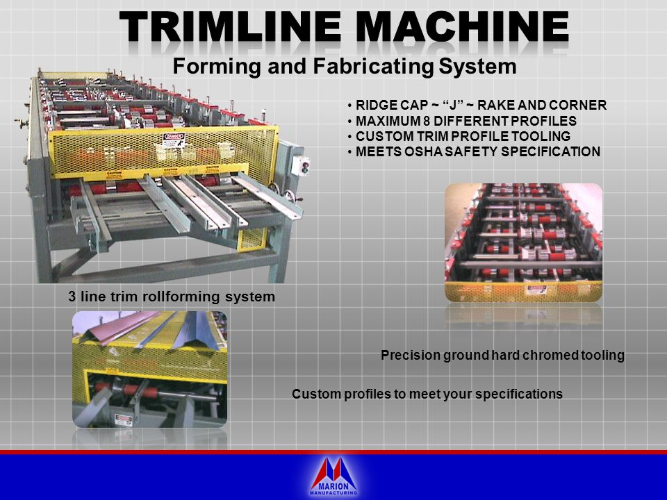 Forming and Fabricating System Precision ground hard chromed tooling