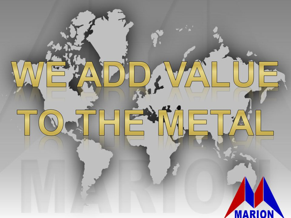 We add value To the metal