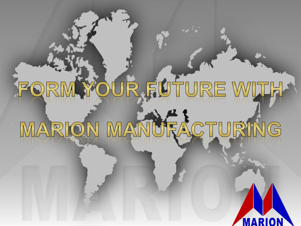 Form your future with Marion manufacturing