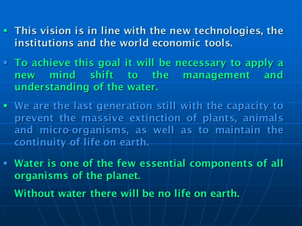 This vision is in line with the new technologies, the institutions and the world economic tools.