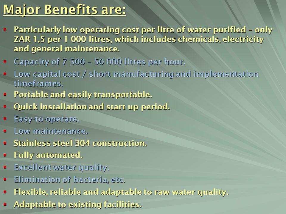 Major Benefits are: