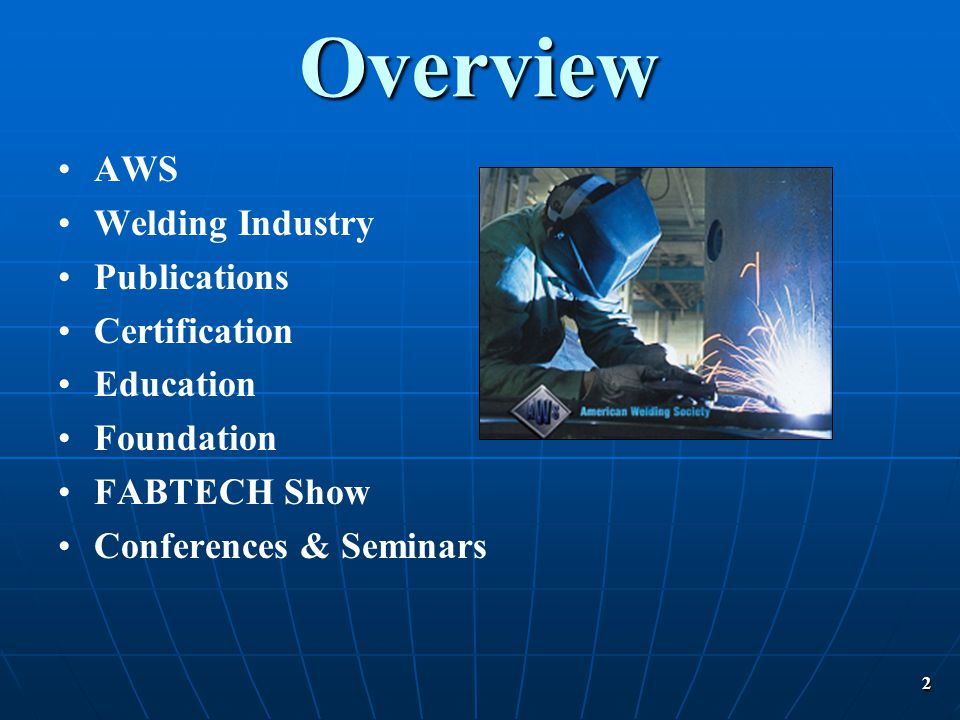 Overview AWS Welding Industry Publications Certification Education