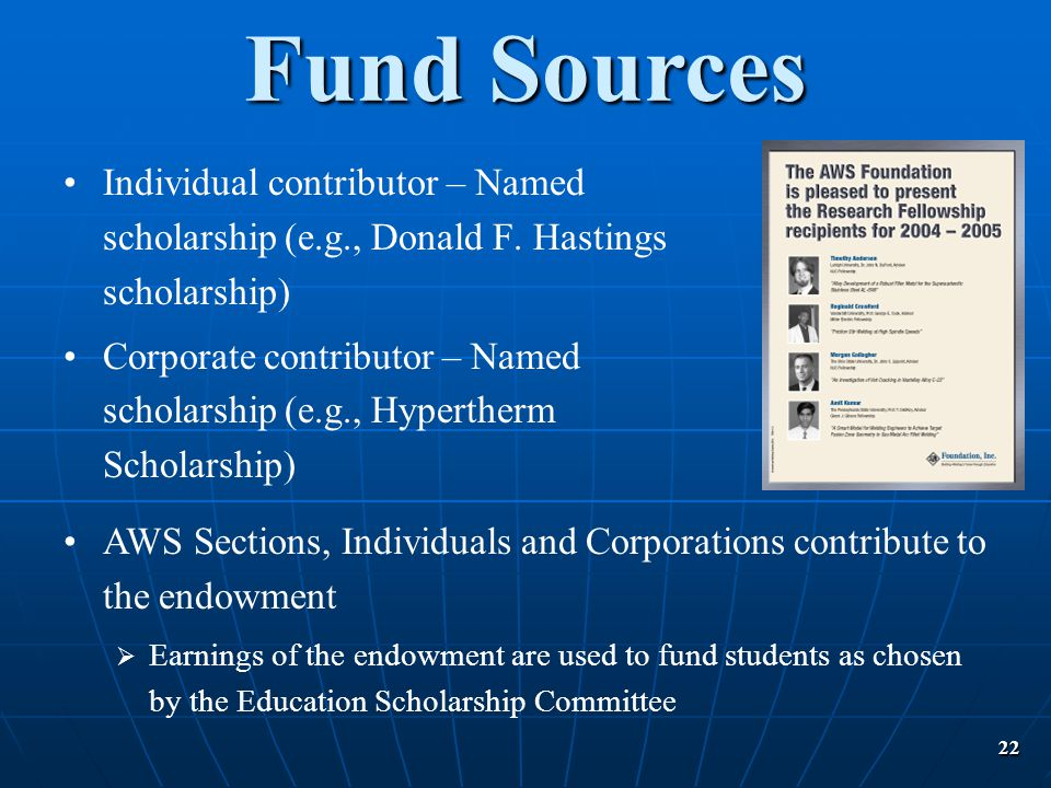 Fund Sources Individual contributor – Named scholarship (e.g., Donald F. Hastings scholarship)