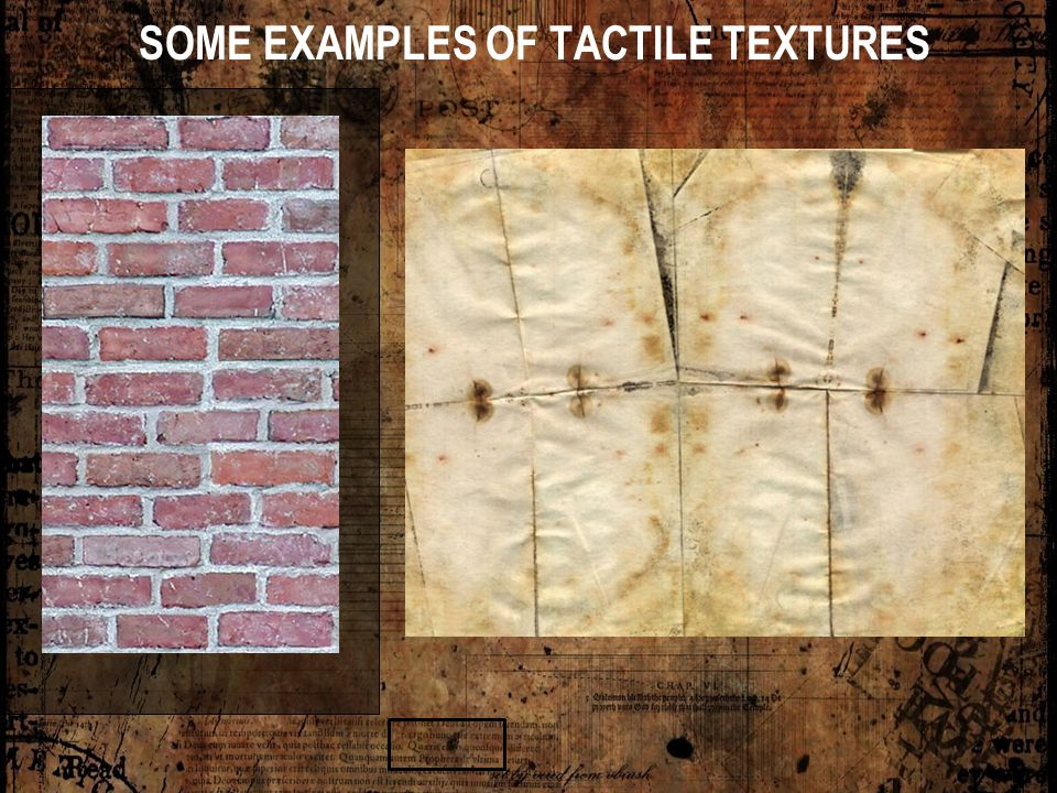 SOME EXAMPLES OF TACTILE TEXTURES
