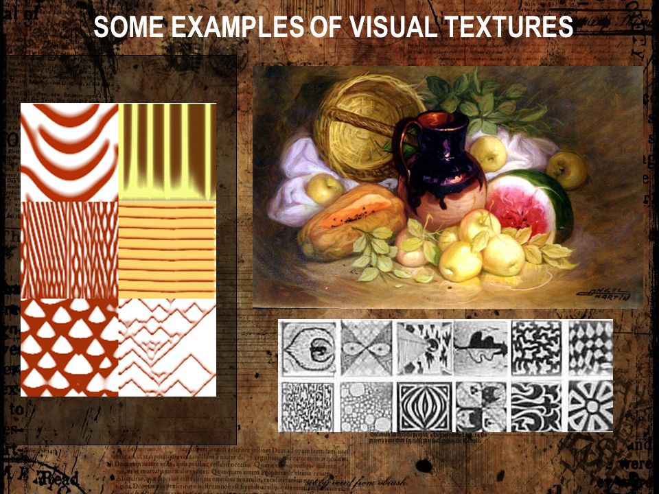 SOME EXAMPLES OF VISUAL TEXTURES