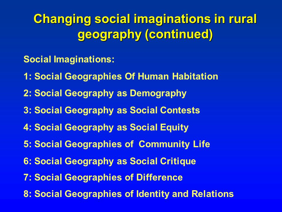 Changing social imaginations in rural geography (continued)