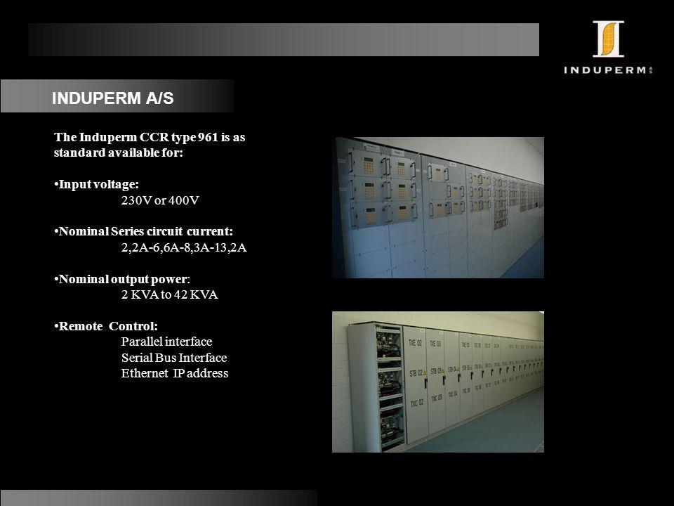 INDUPERM A/S The Induperm CCR type 961 is as standard available for: