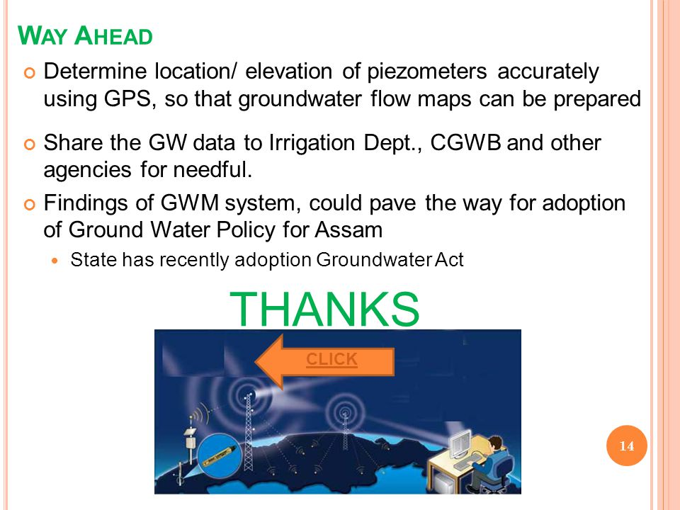 Way Ahead Determine location/ elevation of piezometers accurately using GPS, so that groundwater flow maps can be prepared.