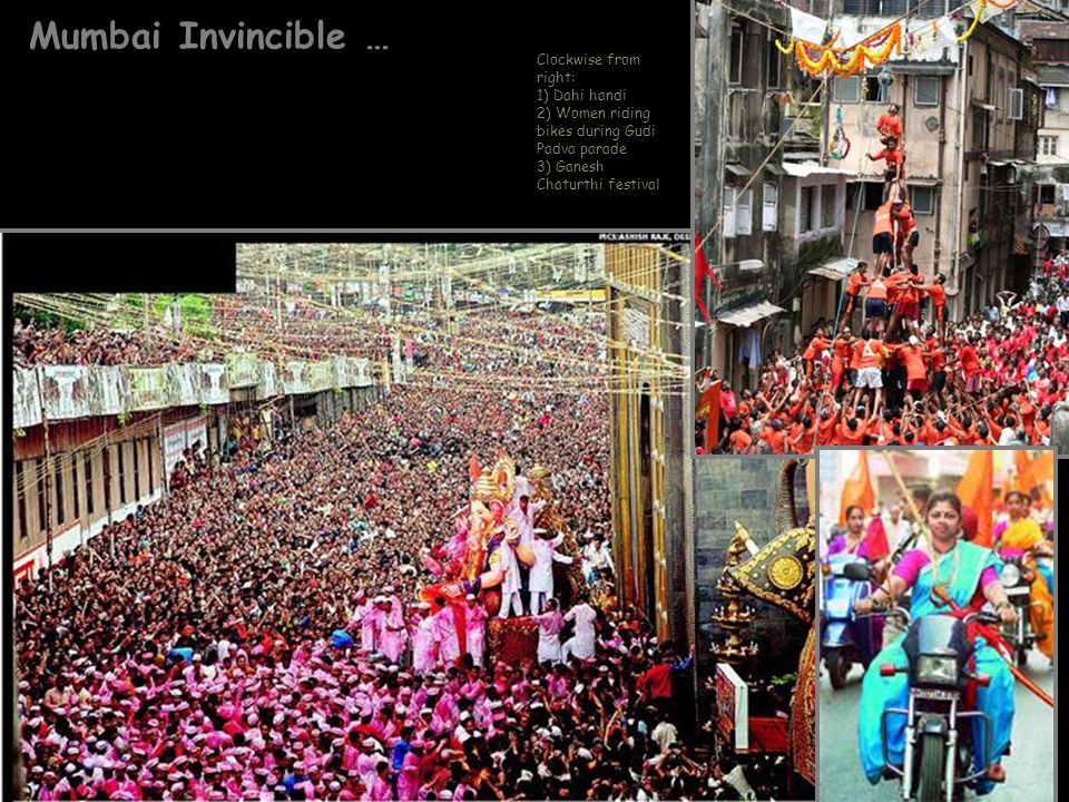 Mumbai Invincible … Clockwise from right: 1) Dahi handi
