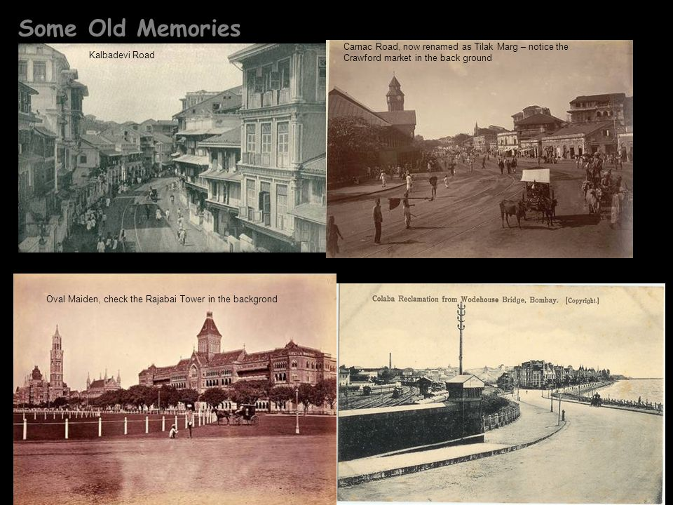 Some Old Memories Carnac Road, now renamed as Tilak Marg – notice the Crawford market in the back ground.