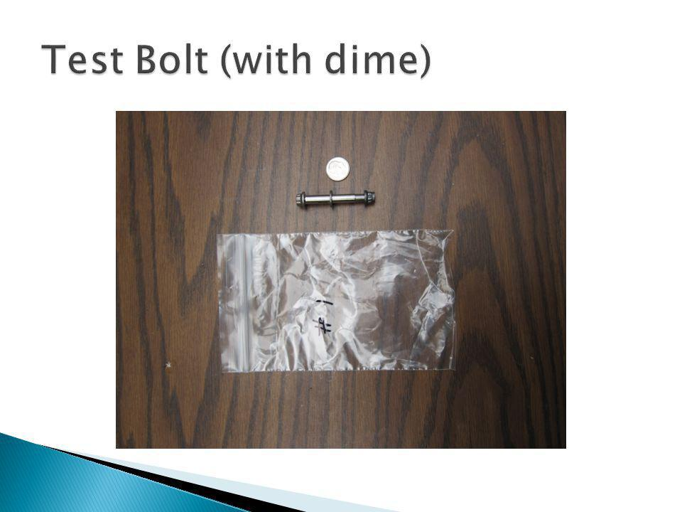 Test Bolt (with dime)