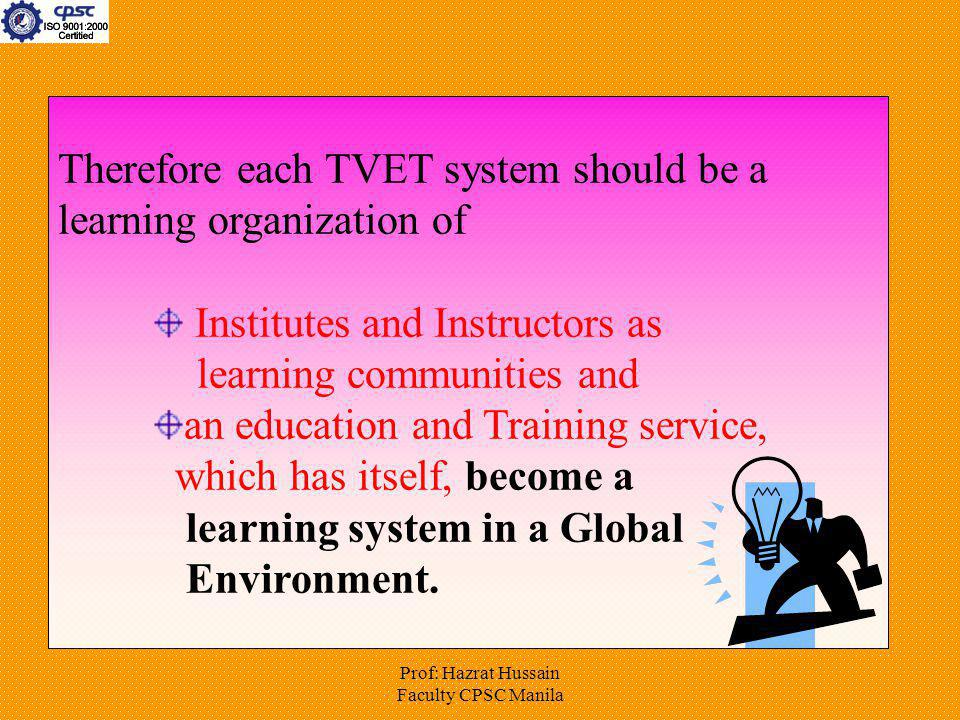 Therefore each TVET system should be a learning organization of
