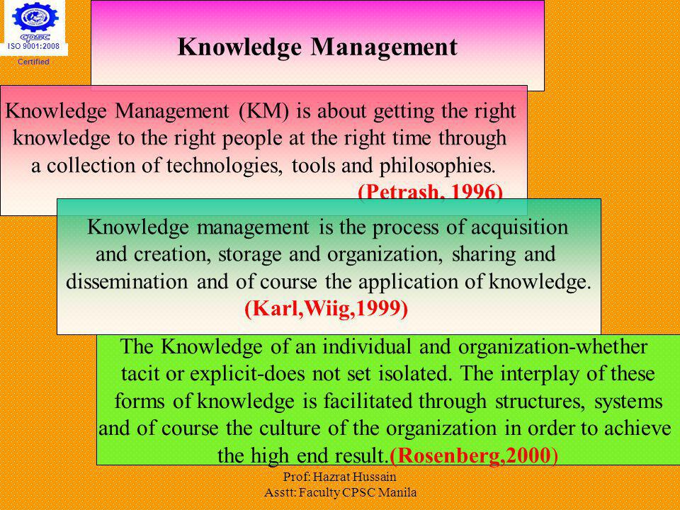 ISO 9001:2008 Certified. Knowledge Management. Knowledge Management (KM) is about getting the right.