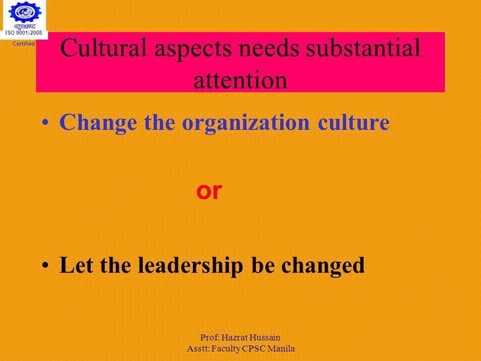 Cultural aspects needs substantial attention