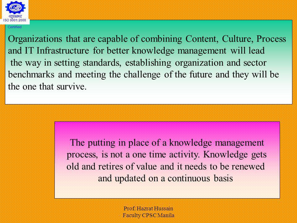 Organizations that are capable of combining Content, Culture, Process