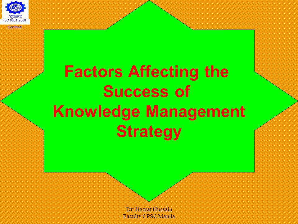 Factors Affecting the Success of Knowledge Management Strategy