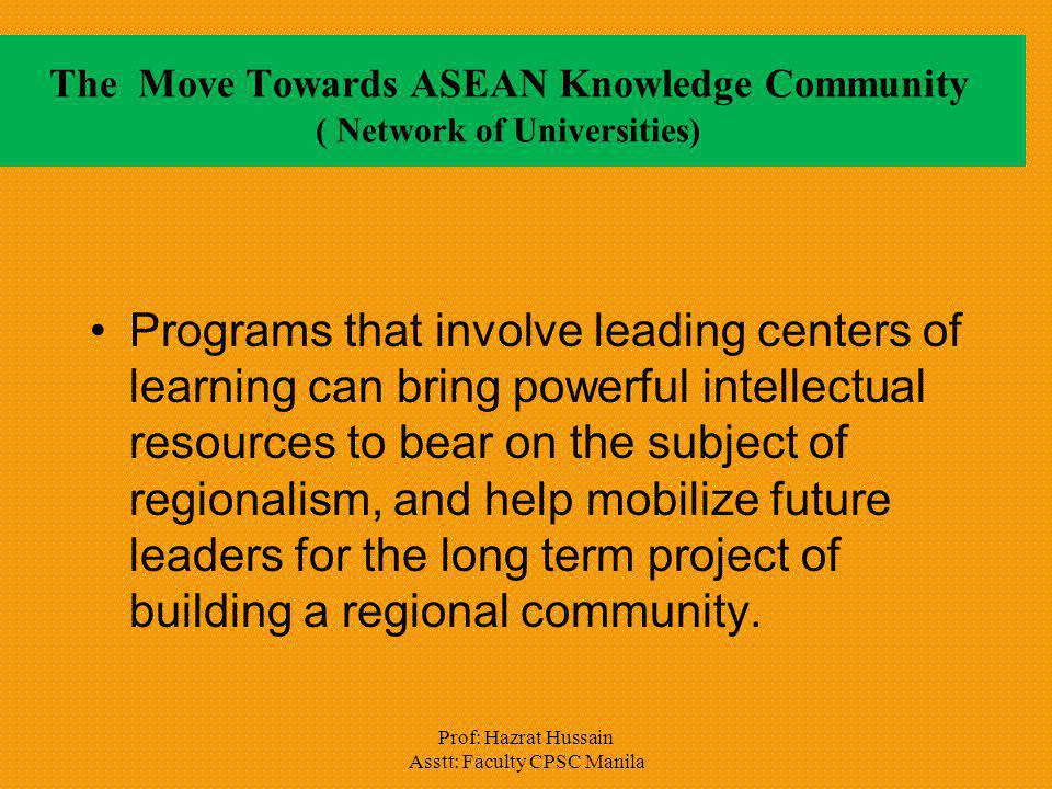The Move Towards ASEAN Knowledge Community ( Network of Universities)