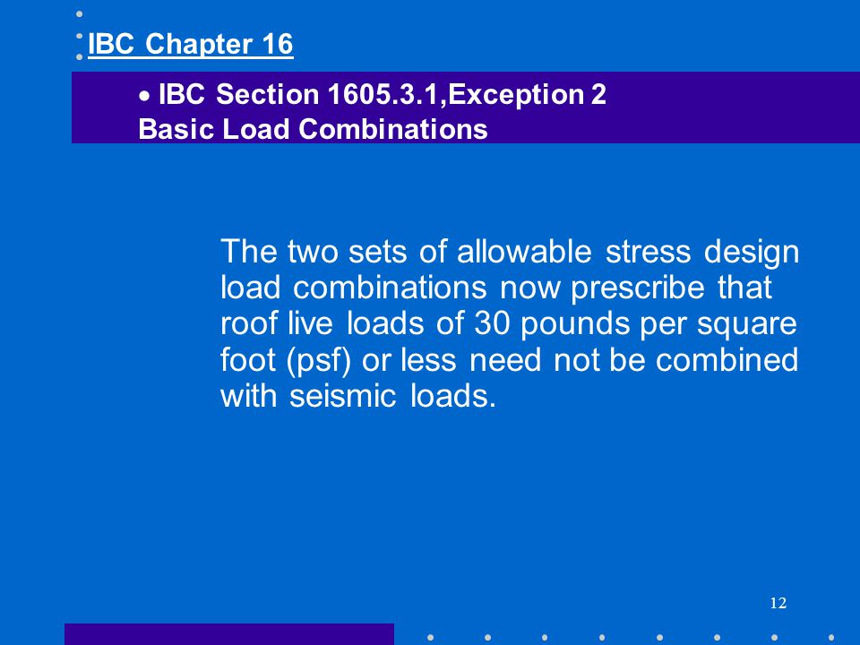IBC Chapter 16 IBC Section 1605.3.1,Exception 2. Basic Load Combinations.