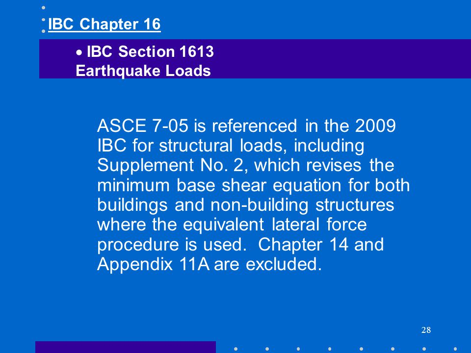 IBC Chapter 16 IBC Section Earthquake Loads.