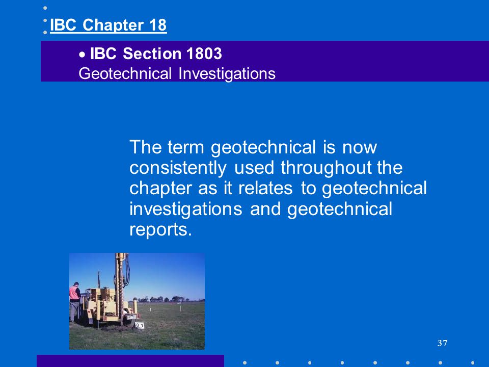 IBC Chapter 18 IBC Section Geotechnical Investigations.