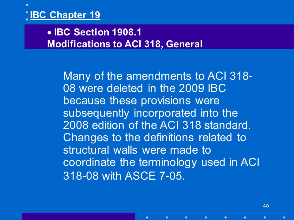 IBC Chapter 19 IBC Section Modifications to ACI 318, General.