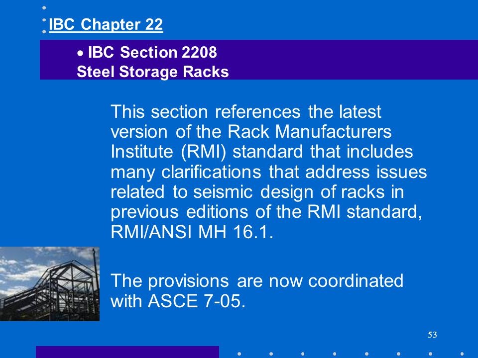 The provisions are now coordinated with ASCE 7-05.
