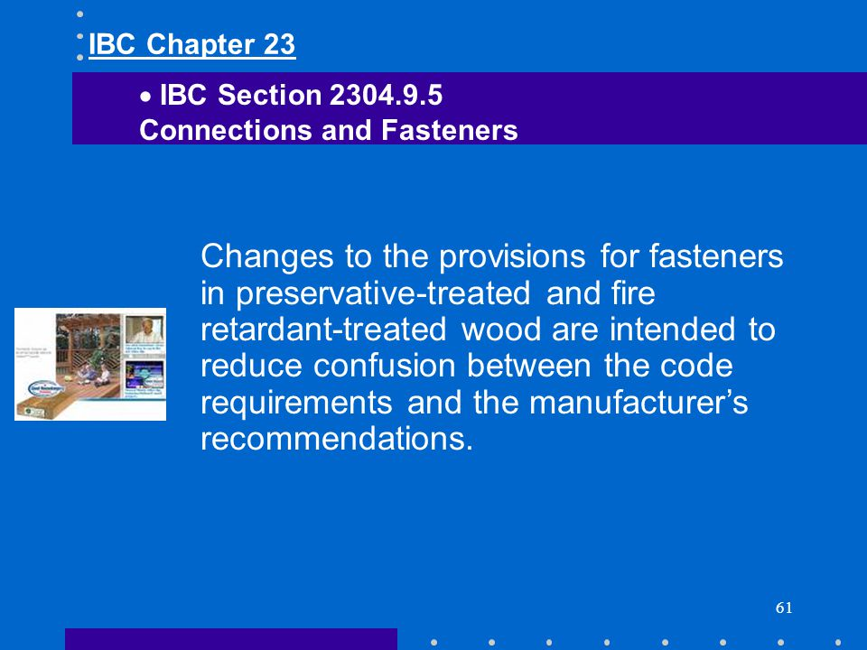 IBC Chapter 23 IBC Section 2304.9.5. Connections and Fasteners.