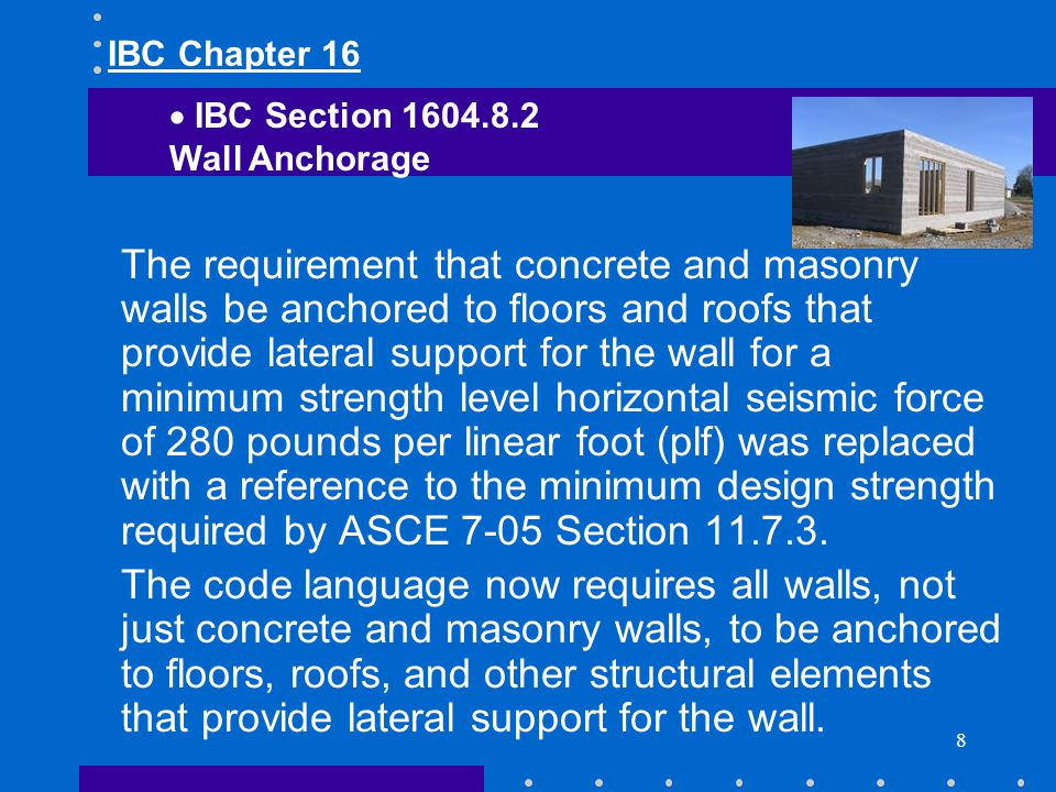 IBC Chapter 16 IBC Section 1604.8.2. Wall Anchorage.