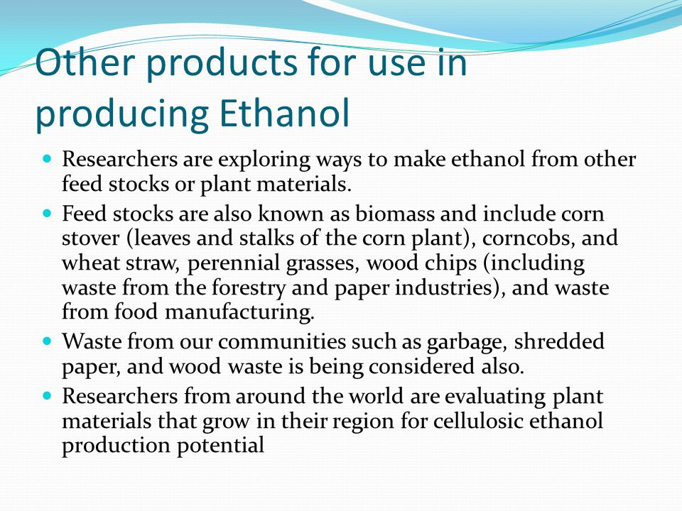 Other products for use in producing Ethanol