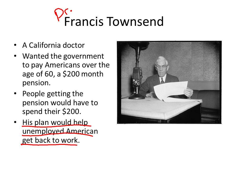 Francis Townsend A California doctor