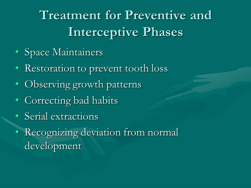 Treatment for Preventive and Interceptive Phases