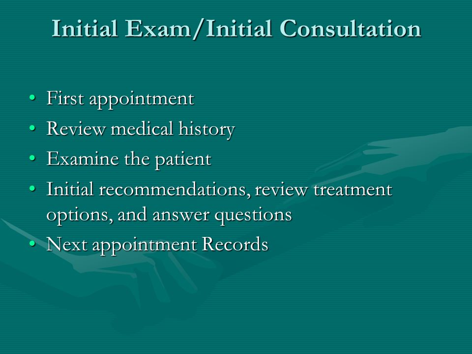 Initial Exam/Initial Consultation