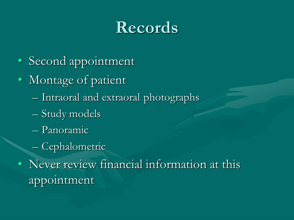 Records Second appointment Montage of patient